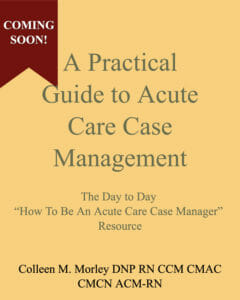 A Practical Guide to Acute Care case management Book
